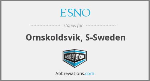 ESNO - Ornskoldsvik, S-Sweden