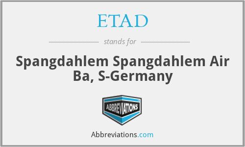 ETAD - Spangdahlem Spangdahlem Air Ba, S-Germany