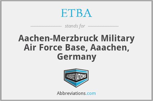 ETBA - Aachen-Merzbruck Military Air Force Base, Aaachen, Germany