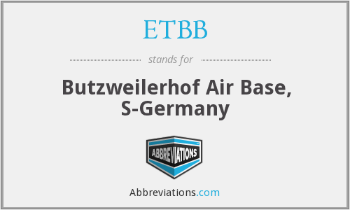 ETBB - Butzweilerhof Air Base, S-Germany