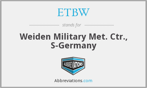 ETBW - Weiden Military Met. Ctr., S-Germany