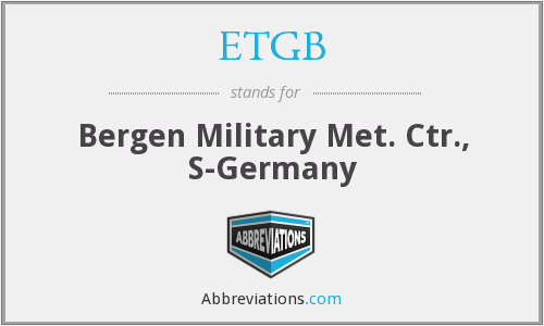 ETGB - Bergen Military Met. Ctr., S-Germany