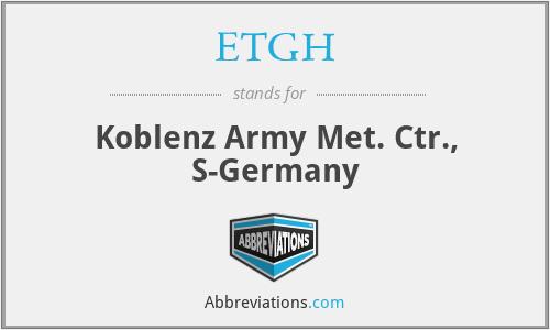 ETGH - Koblenz Army Met. Ctr., S-Germany