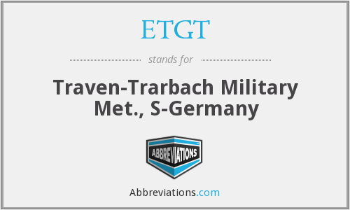 ETGT - Traven-Trarbach Military Met., S-Germany