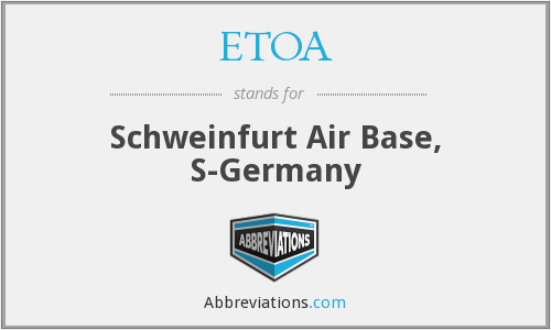 ETOA - Schweinfurt Air Base, S-Germany