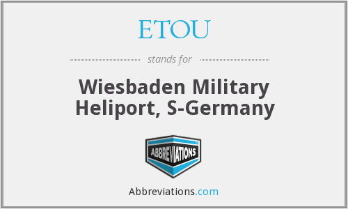 ETOU - Wiesbaden Military Heliport, S-Germany