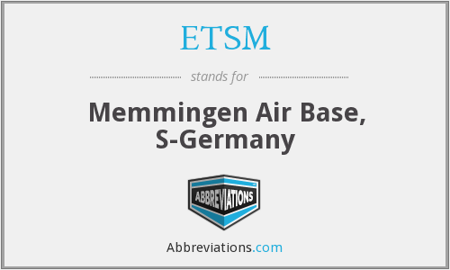 ETSM - Memmingen Air Base, S-Germany