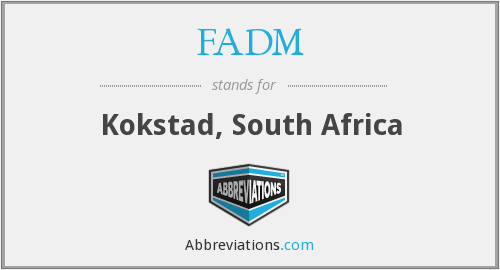 FADM - Kokstad, South Africa