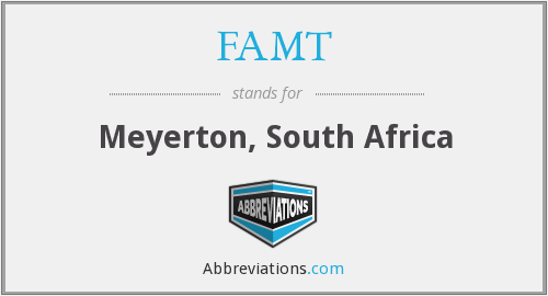 FAMT - Meyerton, South Africa