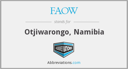 FAOW - Otjiwarongo, Namibia