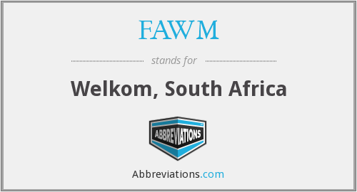 FAWM - Welkom, South Africa