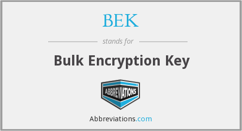 BEK - Bulk Encryption Key