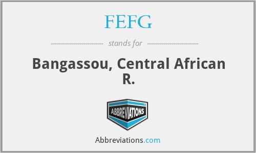 FEFG - Bangassou, Central African R.