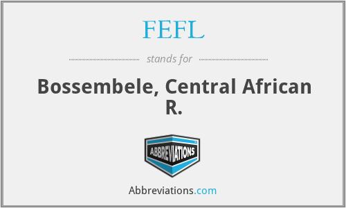 FEFL - Bossembele, Central African R.