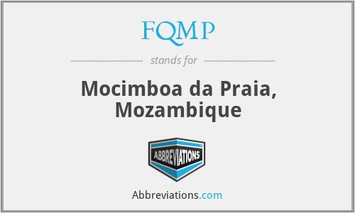 FQMP - Mocimboa da Praia, Mozambique