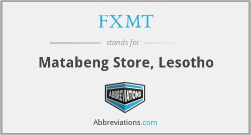 FXMT - Matabeng Store, Lesotho