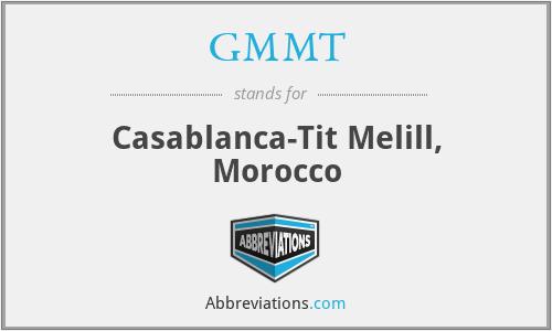 GMMT - Casablanca-Tit Melill, Morocco