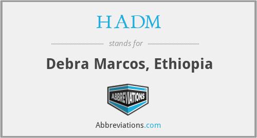 HADM - Debra Marcos, Ethiopia