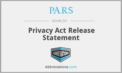 PARS - Privacy Act Release Statement
