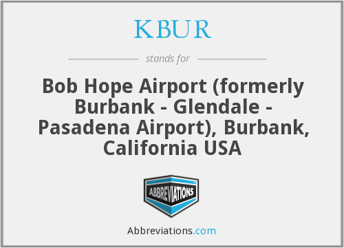 KBUR - Bob Hope Airport (formerly Burbank - Glendale - Pasadena Airport), Burbank, California USA