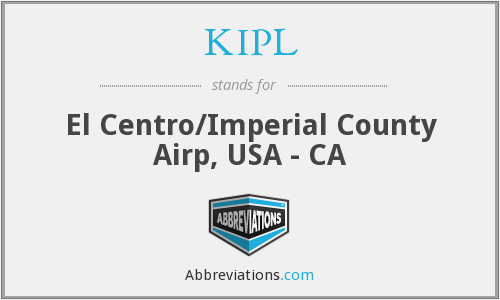 KIPL - El Centro/Imperial County Airp, USA - CA