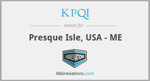 KPQI - Presque Isle, USA - ME