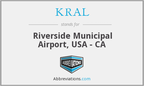 KRAL - Riverside Municipal Airport, USA - CA