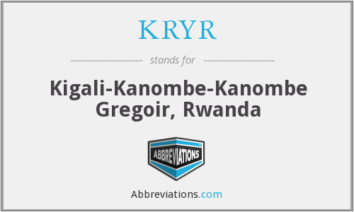 KRYR - Kigali-Kanombe-Kanombe Gregoir, Rwanda