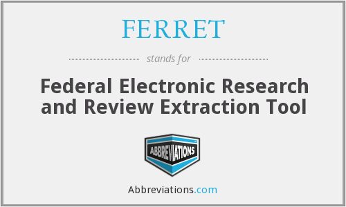 FERRET - Federal Electronic Research and Review Extraction Tool