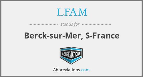 LFAM - Berck-sur-Mer, S-France