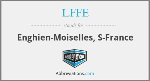 LFFE - Enghien-Moiselles, S-France