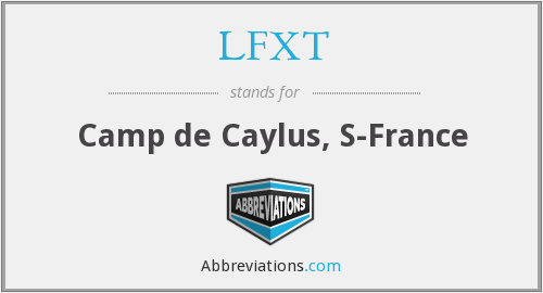 LFXT - Camp de Caylus, S-France