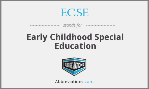 ECSE - Early Childhood Special Education
