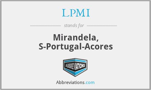 LPMI - Mirandela, S-Portugal-Acores