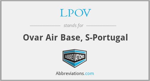 LPOV - Ovar Air Base, S-Portugal