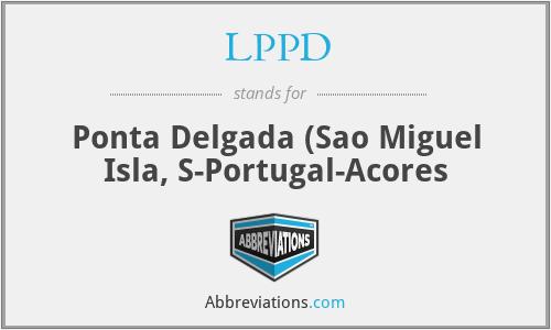 LPPD - Ponta Delgada (Sao Miguel Isla, S-Portugal-Acores