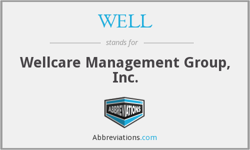 WELL - Wellcare Management Group, Inc.