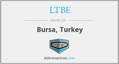 LTBE - Bursa, Turkey