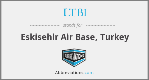 LTBI - Eskisehir Air Base, Turkey