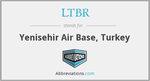 LTBR - Yenisehir Air Base, Turkey