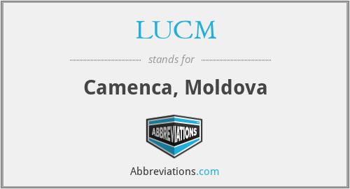 LUCM - Camenca, Moldova
