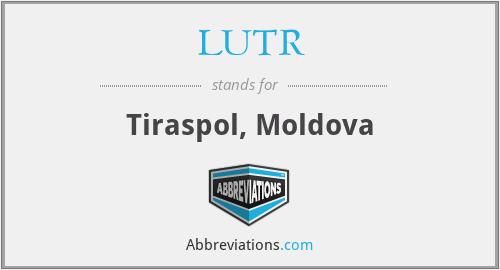 LUTR - Tiraspol, Moldova