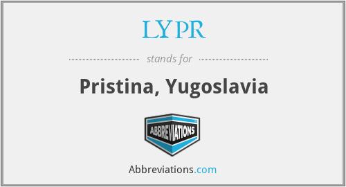 LYPR - Pristina, Yugoslavia