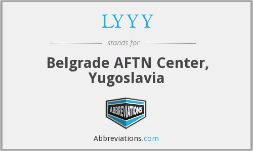 LYYY - Belgrade AFTN Center, Yugoslavia