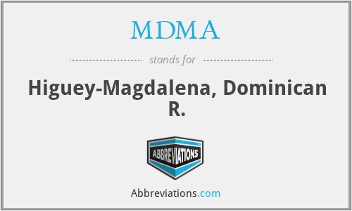 MDMA - Higuey-Magdalena, Dominican R.