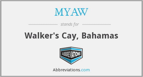 MYAW - Walker's Cay, Bahamas