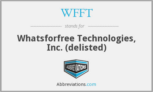 WFFT - Whatsforfree Technologies, Inc. (delisted)