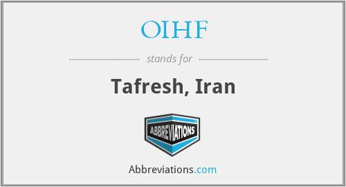 OIHF - Tafresh, Iran