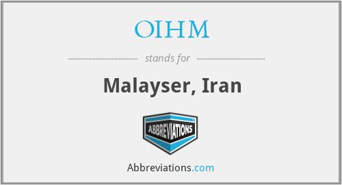 OIHM - Malayser, Iran