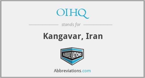 OIHQ - Kangavar, Iran